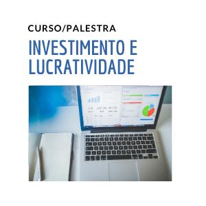 Curso - Investimento e Lucratividade